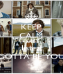 KEEP CALM AND listen GOTTA BE YOU - Personalised Poster A4 size