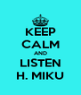 KEEP CALM AND LISTEN H. MIKU - Personalised Poster A4 size