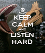 KEEP CALM AND LISTEN HARD - Personalised Poster A4 size