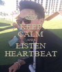 KEEP CALM AND LISTEN HEARTBEAT - Personalised Poster A4 size