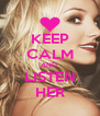 KEEP CALM AND  LISTEN HER - Personalised Poster A4 size