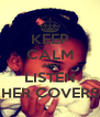 KEEP CALM AND LISTEN HER COVERS - Personalised Poster A4 size