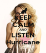 KEEP CALM AND LISTEN Hurricane - Personalised Poster A4 size