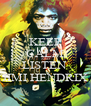 KEEP CALM AND LISTEN  JIMI HENDRIX - Personalised Poster A4 size