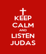 KEEP CALM AND LISTEN JUDAS - Personalised Poster A4 size