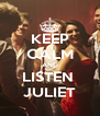 KEEP CALM AND LISTEN  JULIET - Personalised Poster A4 size