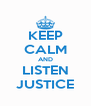 KEEP CALM AND LISTEN JUSTICE - Personalised Poster A4 size
