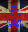 KEEP CALM AND LISTEN JUSTIN.B. - Personalised Poster A4 size