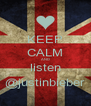 KEEP CALM AND listen @justinbieber - Personalised Poster A4 size
