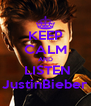 KEEP CALM AND  LISTEN JustinBieber - Personalised Poster A4 size