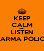KEEP CALM AND LISTEN KARMA POLICE - Personalised Poster A4 size