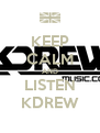 KEEP CALM AND LISTEN KDREW - Personalised Poster A4 size
