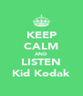 KEEP CALM AND LISTEN Kid Kodak - Personalised Poster A4 size