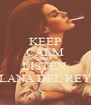 KEEP CALM AND LISTEN  LANA DEL REY - Personalised Poster A4 size