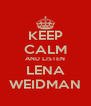 KEEP CALM AND LISTEN LENA WEIDMAN - Personalised Poster A4 size