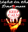 KEEP CALM AND LISTEN LIGHT IN THE DARKNESS - Personalised Poster A4 size
