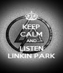 KEEP CALM AND LISTEN LINKIN PARK - Personalised Poster A4 size