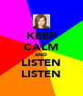 KEEP CALM AND LISTEN LISTEN - Personalised Poster A4 size