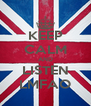 KEEP CALM AND LISTEN LMFAO - Personalised Poster A4 size