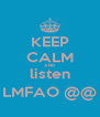 KEEP CALM AND listen LMFAO @@ - Personalised Poster A4 size