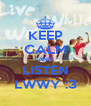 KEEP CALM AND LISTEN LWWY :3 - Personalised Poster A4 size