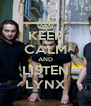 KEEP CALM AND LISTEN LYNX - Personalised Poster A4 size