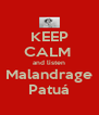KEEP CALM  and listen Malandrage Patuá - Personalised Poster A4 size