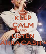 KEEP CALM AND LISTEN MARRACASH <3 - Personalised Poster A4 size