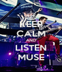 KEEP CALM AND LISTEN MUSE - Personalised Poster A4 size