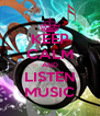 KEEP CALM AND LISTEN MUSIC - Personalised Poster A4 size