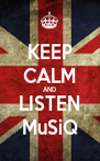 KEEP CALM AND LISTEN MuSiQ - Personalised Poster A4 size