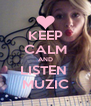 KEEP CALM AND LISTEN  MUZIC - Personalised Poster A4 size