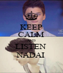 KEEP CALM AND LISTEN  NADAI - Personalised Poster A4 size