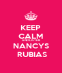 KEEP CALM AND LISTEN NANCYS  RUBIAS - Personalised Poster A4 size