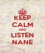 KEEP CALM AND LISTEN NANE - Personalised Poster A4 size