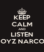 KEEP CALM AND LISTEN NOYZ NARCOS - Personalised Poster A4 size