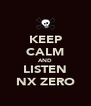 KEEP CALM AND LISTEN NX ZERO - Personalised Poster A4 size