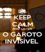 KEEP CALM AND LISTEN O GAROTO INVISÍVEL  - Personalised Poster A4 size