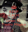 KEEP CALM AND Listen O  Teatro Mágico - Personalised Poster A4 size