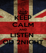 KEEP CALM AND LISTEN  OD 2NIGHT - Personalised Poster A4 size