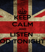 KEEP CALM AND LISTEN  OD TONIGHT - Personalised Poster A4 size