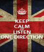 KEEP CALM AND LISTEN ONE DIRECTION - Personalised Poster A4 size