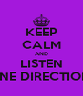 KEEP CALM AND LISTEN ONE DIRECTION! - Personalised Poster A4 size