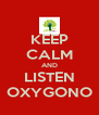 KEEP CALM AND LISTEN OXYGONO - Personalised Poster A4 size