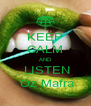 KEEP CALM AND  LISTEN  Oz Mafra - Personalised Poster A4 size