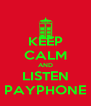 KEEP CALM AND LISTEN PAYPHONE - Personalised Poster A4 size