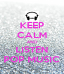 KEEP CALM AND LISTEN POP MUSIC - Personalised Poster A4 size