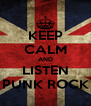 KEEP CALM AND LISTEN PUNK ROCK - Personalised Poster A4 size