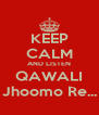 KEEP CALM AND LISTEN QAWALI Jhoomo Re... - Personalised Poster A4 size