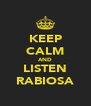 KEEP CALM AND LISTEN RABIOSA - Personalised Poster A4 size